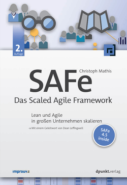 SAFe – Das Scaled Agile Framework von Mathis,  Christoph