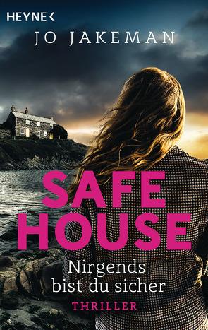 Safe House – Nirgends bist du sicher von Jakeman,  Jo, Lux,  Stefan