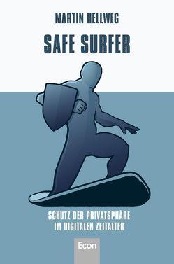 Safe Surfer – Schutz der Privatsphäre im digitalen Zeitalter von Hellweg,  Martin