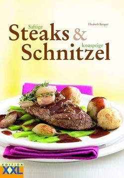 Saftige Steaks & knusprige Schnitzel von Bangert,  Elisabeth