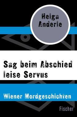 Sag beim Abschied leise Servus von Anderle,  Helga
