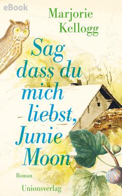 Sag dass du mich liebst, Junie Moon von Fox,  Paula, Günther,  Gisela, Kellogg,  Marjorie