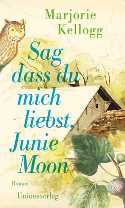 Sag dass du mich liebst, Junie Moon von Fox,  Paula, Kellogg,  Marjorie