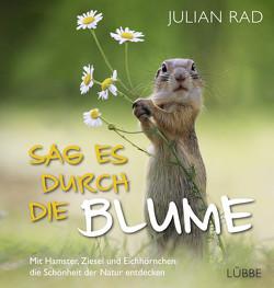 Sag es durch die Blume von Rad,  Julian