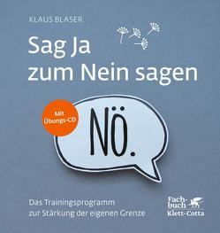 Sag Ja zum Nein sagen von Blaser,  Klaus