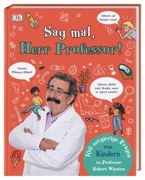 Sag mal, Herr Professor! von Winston,  Robert
