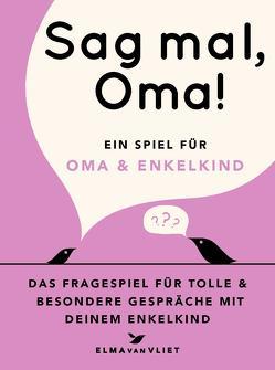 Sag mal, Oma! von Heinemann,  Ilka, Kuhlemann,  Matthias, Vliet,  Elma van