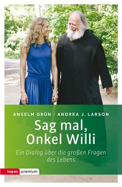 Sag mal, Onkel Willi von Grün,  Anselm, Larson,  Andrea J.
