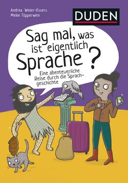 Sag mal, was ist eigentlich Sprache? von Töpperwien,  Meike, Weller-Essers,  Andrea