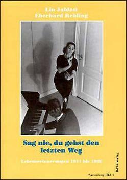 Sag' nie, du gehst den letzten Weg von Jaldati,  Lin, Rebling,  Eberhard