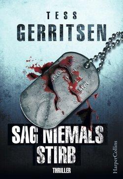 Sag niemals stirb von Gerritsen,  Tess, Nolden,  Rainer