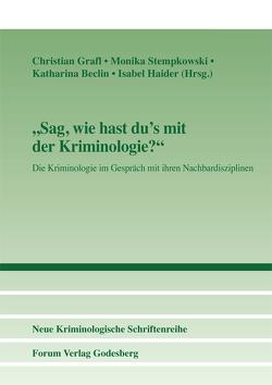 """""""Sag, wie hast du's mit der Kriminologie?"""" von Beclin,  Katharina, Grafl,  Christian, Haider,  Isabel, Stempkowski,  Monika"""