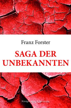Saga der Unbekannten von Förster,  Franz