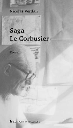 Saga Le Corbusier von Fülscher,  Bernadette, Verdan,  Nicolas