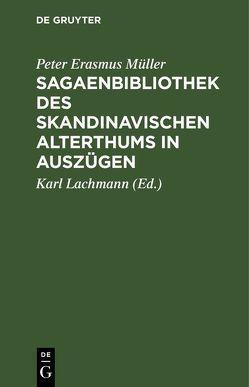 Sagaenbibliothek des Skandinavischen Alterthums in Auszügen von Lachmann,  Karl [Übers.], Müller,  Peter Erasmus