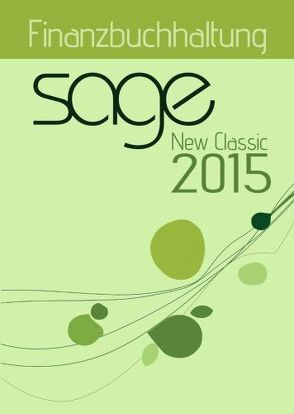 Sage New Classic 2015 Finanzbuchhaltung von Merk,  Jörg