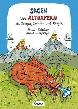 Sagen aus Altbayern von Rebscher,  Susanne, Vogel,  Sibylle