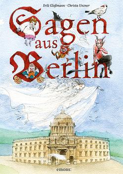 Sagen aus Berlin von Gloßmann,  Erik, Unzner,  Christa