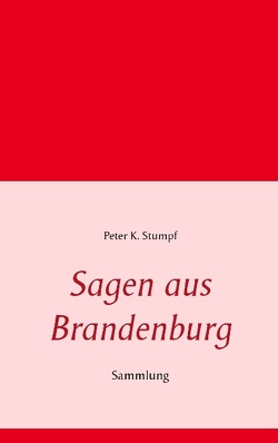 Sagen aus Brandenburg von Stumpf,  Peter K.
