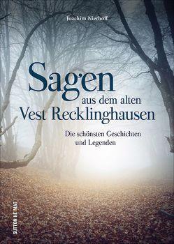 Sagen aus dem alten Vest Recklinghausen von Nierhoff,  Joachim
