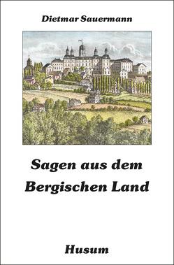 Sagen aus dem Bergischen Land von Sauermann,  Dietmar