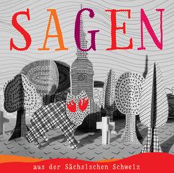 Sagen aus der Sächsischen Schweiz von Engel,  Nadja, Glende,  Johannes, Leonardi,  Imme, Unterlauf,  Ulrich, Zschiedrich,  Alexander, Zschiedrich,  Gerda