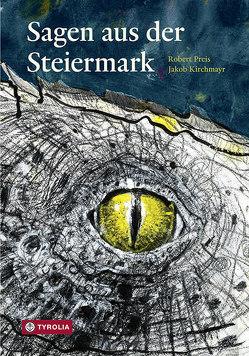 Sagen aus der Steiermark von Kirchmayr,  Jakob, Preis,  Robert