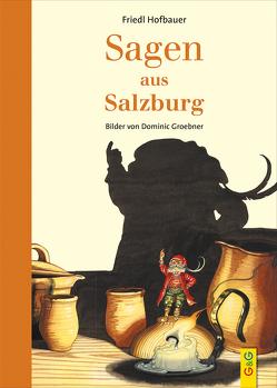 Sagen aus Salzburg von Groebner,  Dominic, Hofbauer,  Friedl