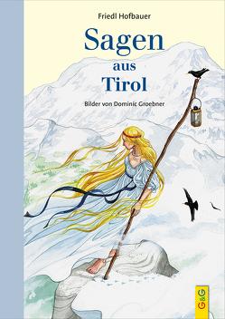 Sagen aus Tirol von Groebner,  Dominic, Hofbauer,  Friedl