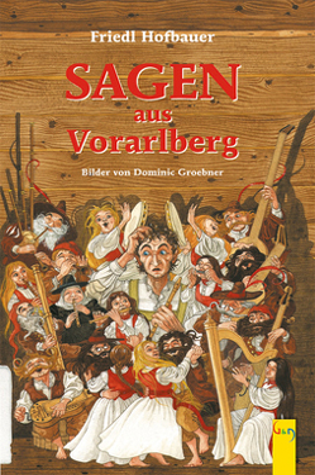 Sagen aus Vorarlberg von Groebner,  Dominic, Hofbauer,  Friedl