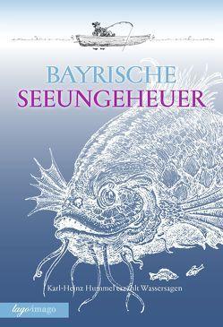 Sagen / Bayrische Seeungeheuer von Hummel,  Karl-Heinz, Schaufler,  Kai, Wiedemann,  Bernd