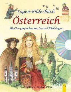 Sagen-Bilderbuch Österreich mit CD von Hofbauer,  Friedl, Köhler,  Stephan