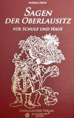 Sagen der Oberlausitz für Schule und Haus von Gerth,  Andreas