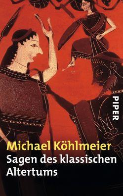 Sagen des klassischen Altertums von Köhlmeier,  Michael