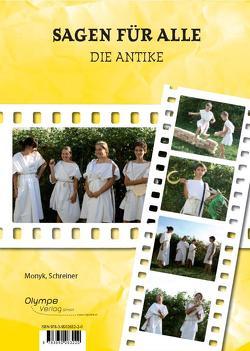 Sagen für alle: Die Antike von Monyk,  Elisabeth, Schreiner,  Eva