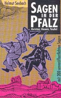 Sagen in der Pfalz. Geister, Hexen und Teufel von Seebach,  Helmut, Übel,  Rolf