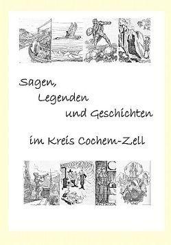 Sagen, Legenden und Geschichten im Kreis Cochem-Zell von Friderichs,  Alfons