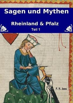 Sagen & Mythen – Rheinland und Pfalz – Teil 1 von Jones,  P. H.