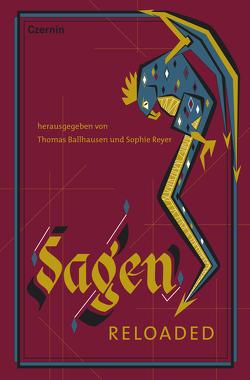 Sagen reloaded von Ballhausen,  Thomas, Reyer,  Sophie