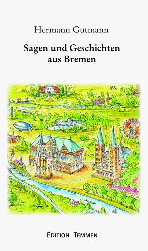 Sagen und Geschichten aus Bremen von Gutmann,  Hermann