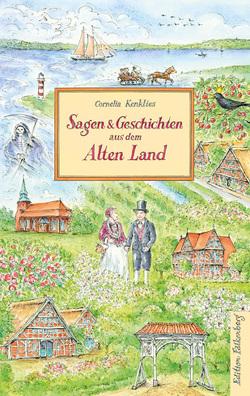 Sagen und Geschichten aus dem Alten Land von Kenklies,  Cornelia