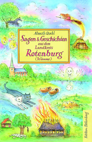 Sagen und Geschichten aus dem Landkreis Rotenburg (Wümme) von Quehl,  Almuth