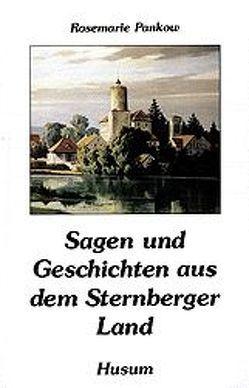 Sagen und Geschichten aus dem Sternberger Land von Bader,  Werner, Pankow,  Rosemarie