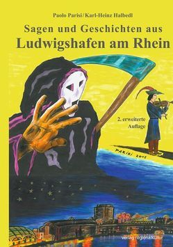 Sagen und Geschichten aus Ludwigshafen am Rhein von Halbedl,  Karl-Heinz, Parisi,  Paolo