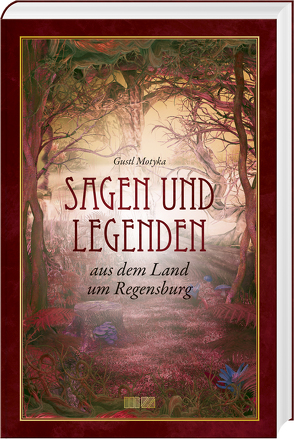 Sagen und Legenden von Motyka,  Gustl