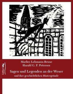 Sagen und Legenden an der Weser von Lehmann-Brune,  Marlies, Petersen,  Harald G