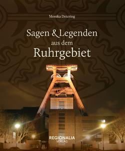 Sagen und Legenden aus dem Ruhrgebiet von Detering,  Monika