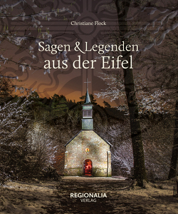 Sagen und Legenden aus der Eifel von Flock,  Christiane