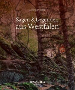 Sagen und Legenden aus Westfalen von Detering,  Monika