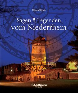 Sagen und Legenden vom Niederrhein von Röhrig,  Tilman